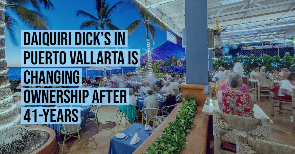 Daiquiri Dick's in Puerto Vallarta is changing ownership after 41-years