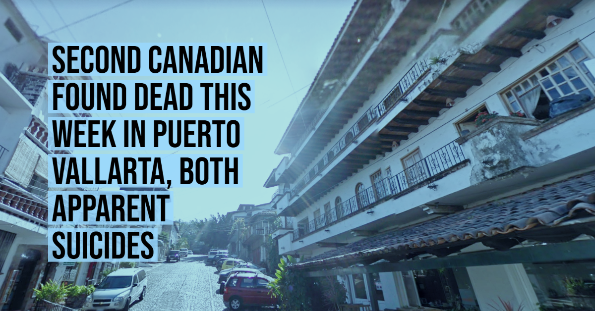 Second Canadian found dead this week in Puerto Vallarta, both apparent suicides
