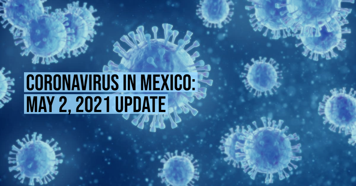 Coronavirus in Mexico: May 2, 2021 Update