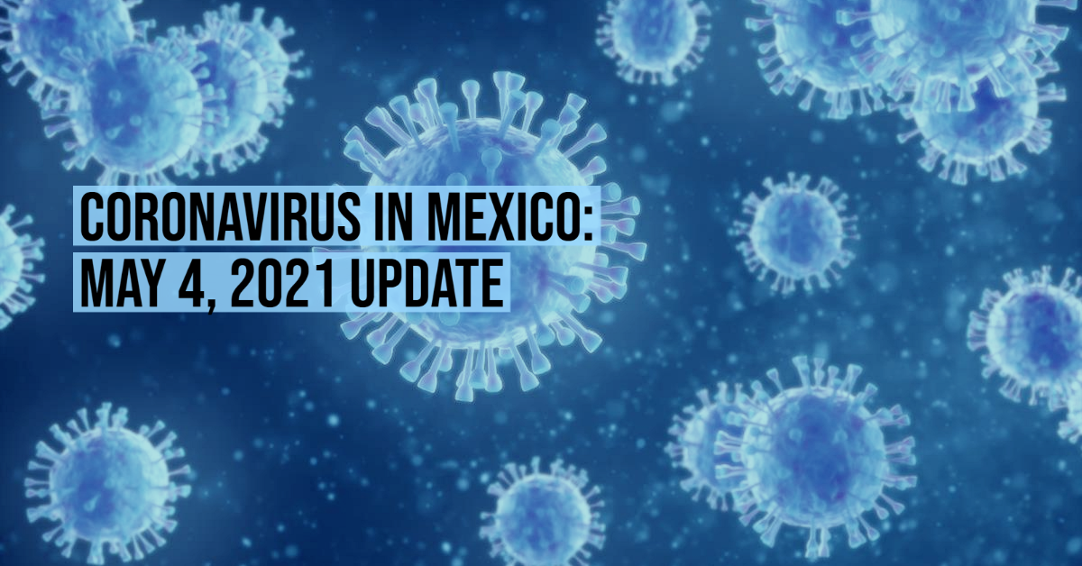 Coronavirus in Mexico: May 4, 2021 Update