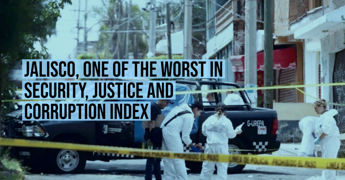 Jalisco, one of the worst in security, justice and corruption index