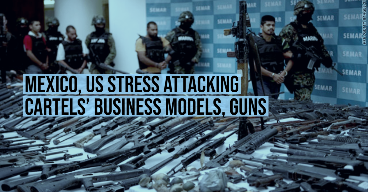 Mexico, US stress attacking cartels' business models, guns