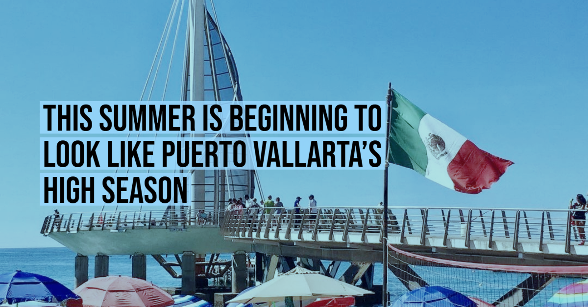 This summer is beginning to look like Puerto Vallarta's high season