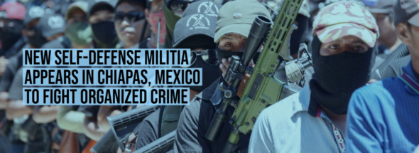 New self-defense militia appears in Chiapas, Mexico to fight organized crime
